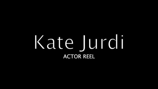 Kate Jurdi Actor Reel