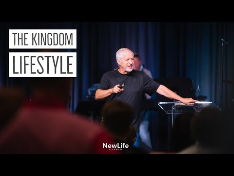 New Life Church -- Alan Smith -- The Kingdom Lifestyle -- 8/5/18