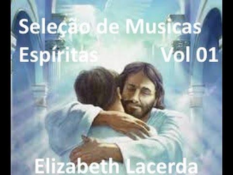 Seleção de Musicas Espiritas (Elizabeth Lacerda)