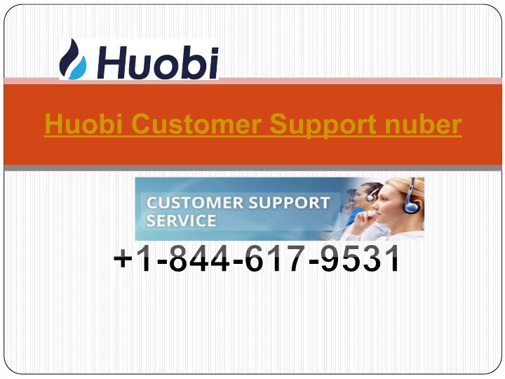 Huobi Customer Support number 1844-617-9531