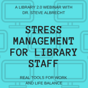 WEBINAR - Stress Management for Library Staff
