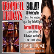 """Tropical Fridays""@Bonfirelounge"