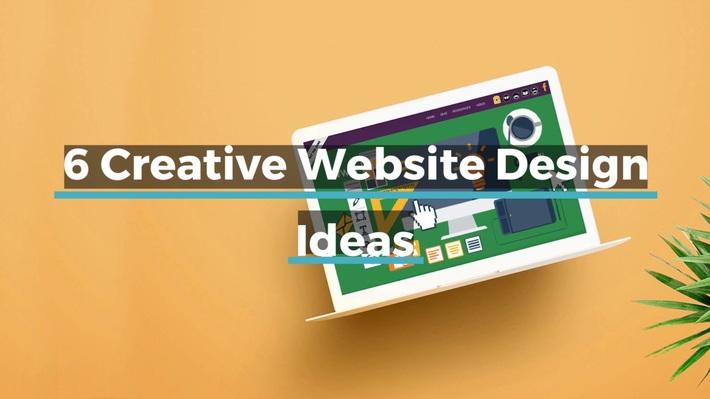 6 Creative Website Design Ideas