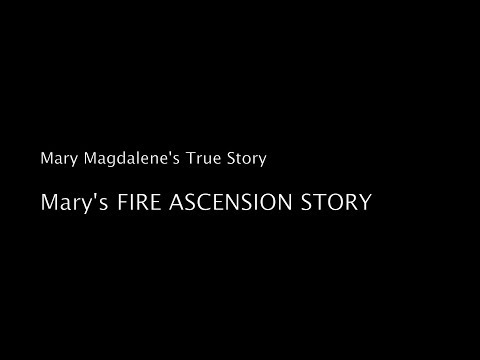Mary Magdalene's ASCENSION FIRE STORY  |  Turning into Light  (Feb 21, 2019 session)