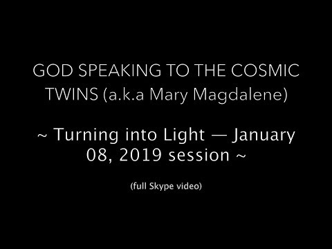 Mary Magdalene's Turning into Light:  January 08, 2019 session