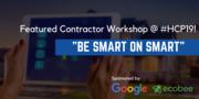 """""""Be Smart on Smart"""" Contractor Workshop"""