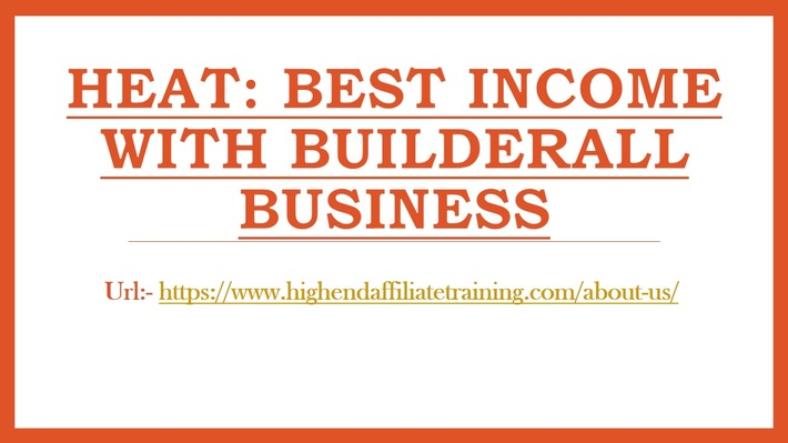HEAT: Best Income with Builderall Business