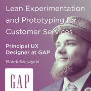 Adding Lean Experimentation to your practice: Lessons from Gap Inc.