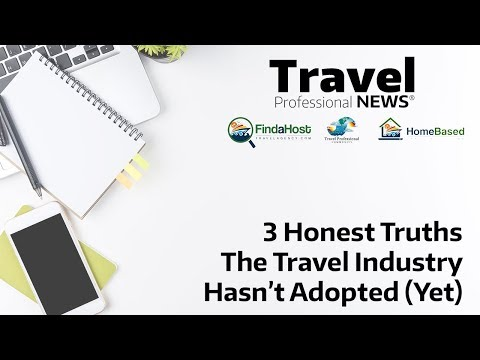 3 Honest Truths the Travel Industry Hasn't Adopted (Yet)