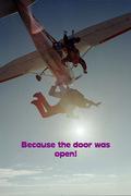 because the door was open