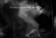 To Enlighten the Shadow