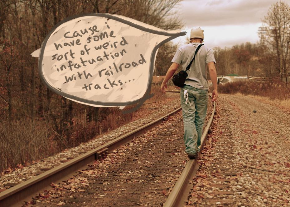 Walkin down the tracks