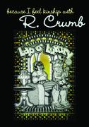 I feel kinship with R. Crumb
