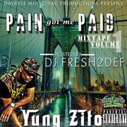 DJ Fresh2def Yung Zito Pain Got Me Paid