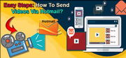 Easy Steps How to Send Videos Via Hotmail