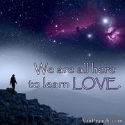 we are all here to learn love