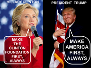 """MAKE AMERICA FIRST, ALWAYS"" vs. ""MAKE THE CLINTON FOUNDATION FIRST, ALWAYS"""