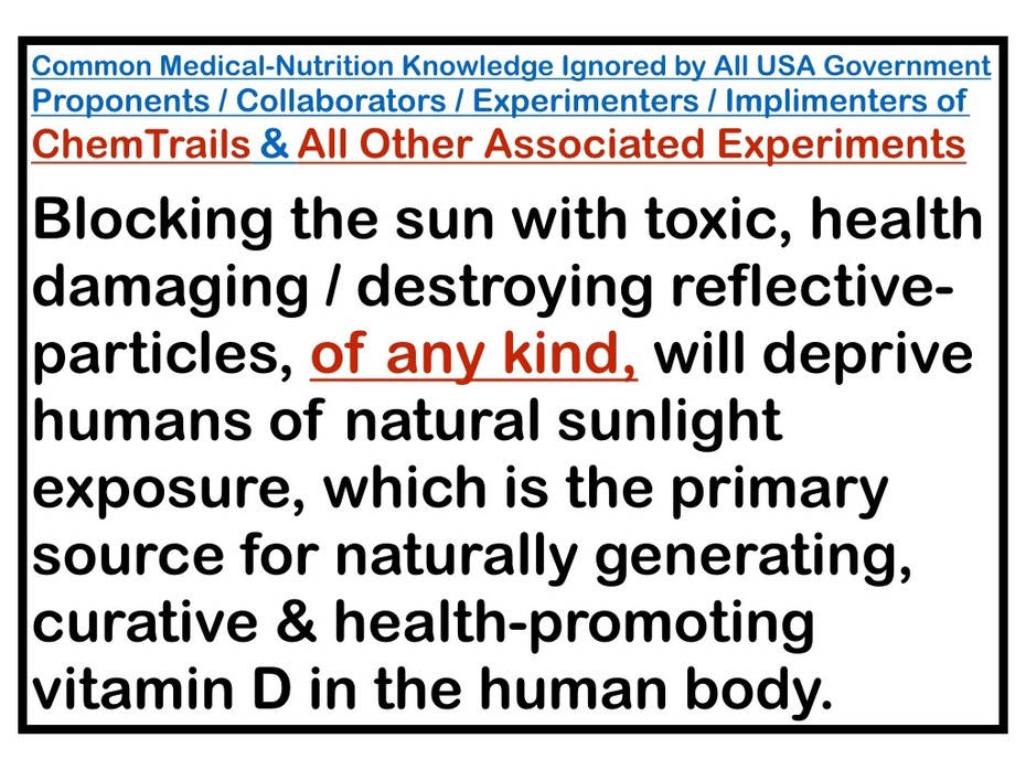 CHEMTRAILS & ALL ASSOCIATED (ALLEGED) ATMOSPHERIC EXPERIMENTS DEPRIVE HUMANS OF NATURALLY DISEASES CURATIVE & PREVENTIVE HEALTH-PROMOTING VITAMIN-D