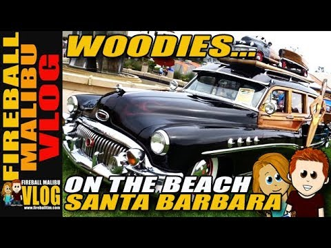 SANTA BARBARA WOODIES AT THE BEACH! - FIREBALL MALIBU VLOG 820