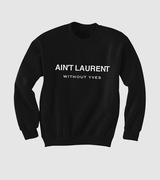 Ain't Laurent sweater