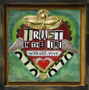 Trust in the Lord with All Your Heart by Laura Kestly