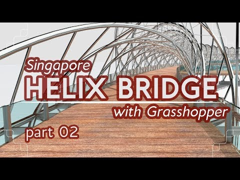 Making the Helix Bridge with Grasshopper, part 02