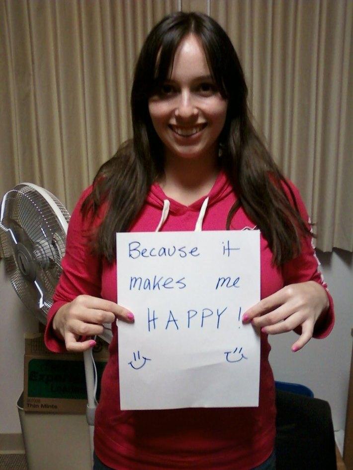 """""""becaus it Makes Me Happy!""""  :)"""