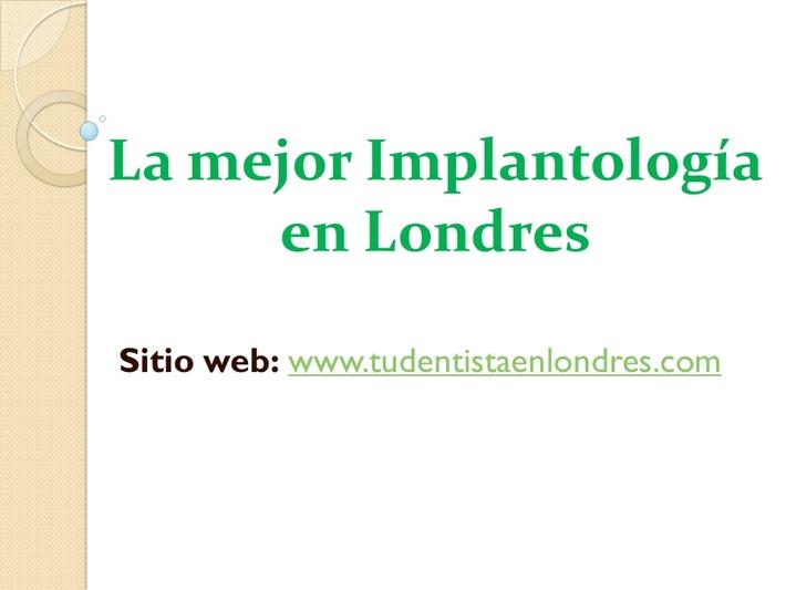 La mejor Implantología en Londres - Tu Dentista en Londres