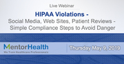 HIPAA Violations - Social Media, Web Sites, Patient Reviews - Simple Compliance Steps to Avoid Danger
