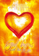 GOD BURNS WITH LOVE FOR YOU!