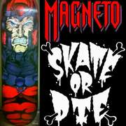 Magneto skate or die collection