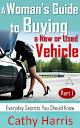 Book Cover - A Woman's Guide to Buying a New or Used Vehicle (Part I)
