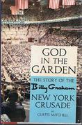 God In The Garden - The Story of Billy Graham
