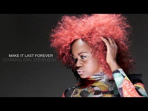 Erin Stevenson - Make It Last Forever (Official Music Video)