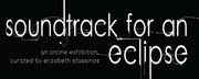 VAS ARCHIVE PRESENTS: Soundtrack for an Eclipse