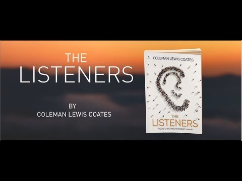 The Listeners: Should Christians Participate in War? by Coleman Lewis Coates Book Trailer