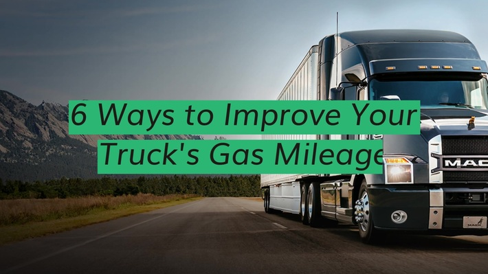 6 Ways to Improve Your Trucks Gas Mileage