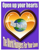OPEN UP YOUR HEART-THE WORLD HUNGERS FOR YOUR LOVE
