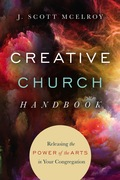 The Creative Church Handbook: Releasing the Power of the Arts in Your Congregation