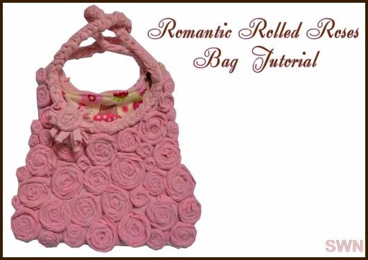 Romantic Rolled Roses Bag Tutorial