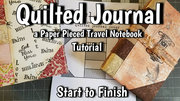 Quilted + Paper Pieced Journal Cover - Free Video Tutorial with Lisa Capen Quilts