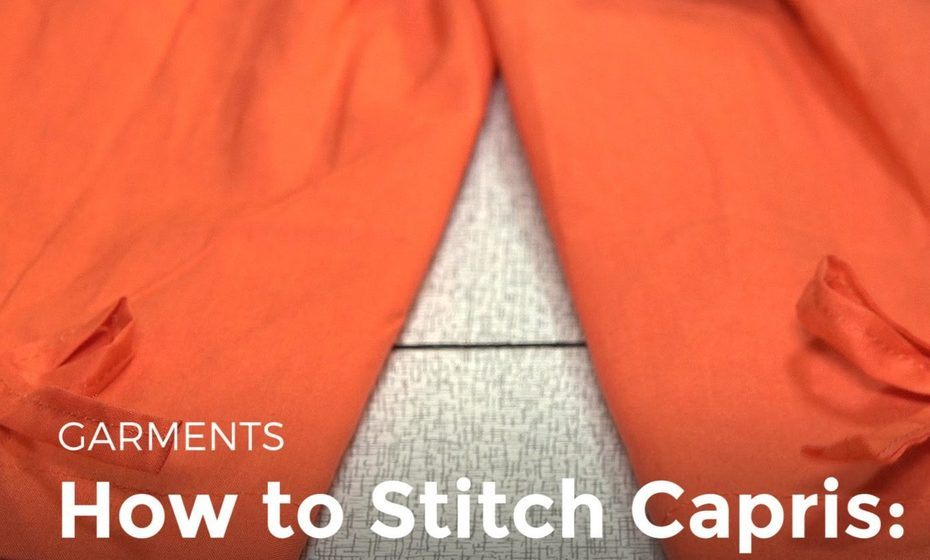 Summer Sewing Series: How to Pattern, Cut and Sew Capri Pants Any Size