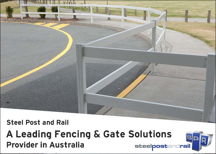 Steel Post and Rail – A Leading Fencing and Gate Solutions Provider in Australia