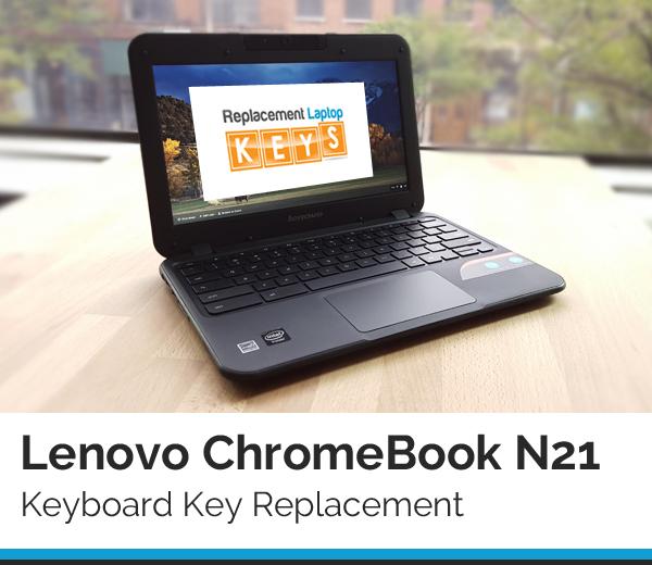 Lenovo ChromeBook N21 Keyboard Key Replacement