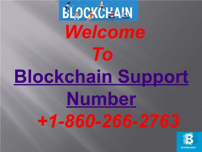 BloCkChaIN  SupPort NumBer 1-860-266-2763