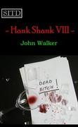 Hank Shank VIII.