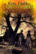 Crossroads Shadowland, Novella 4