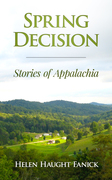 Spring Decision - Stories of Appalachia