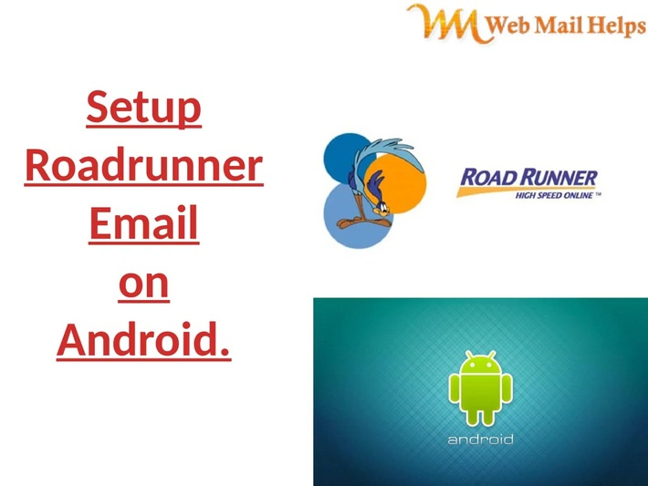 How to Setup Roadrunner Email on android.