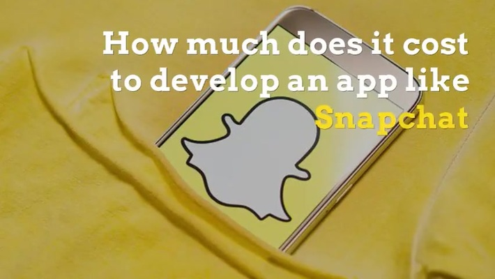 how much does it cost to develop an app like snapchat